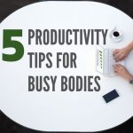 Five Productivity Tips for Los Angeles Busy Bodies